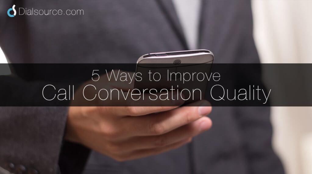 5 Ways to Improve Call Conversation Quality